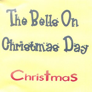 Image for 'The Bells On Christmas Day'