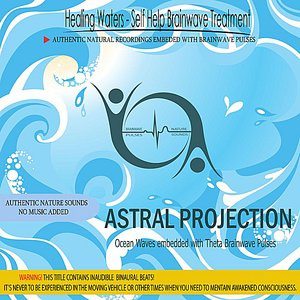 Image for 'Astral Projection - Ocean Waves embedded with Theta Brainwave pulses (Binaural Beats)'