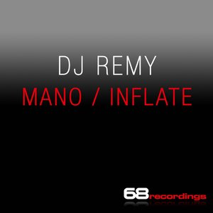 Image for 'DJ Remy - Inflate / Mano'