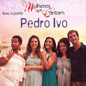 Image for 'Leve o Porto (Women Sing Pedro Ivo / Mulheres cantam Pedro Ivo)'