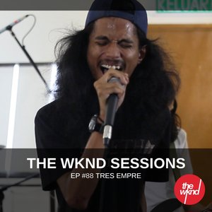 Image for 'The Wknd Sessions Ep. 88: Tres Empre'
