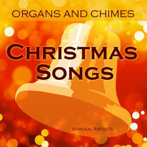 Image for 'Organs And Chimes - Christmas Songs'