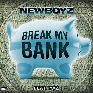 Image for 'Break My Bank [feat. Iyaz]'