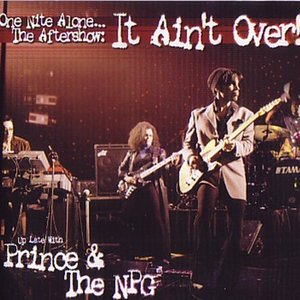 Image for 'One Nite Alone.. The Aftershow: It Ain't Over (disc 3)'