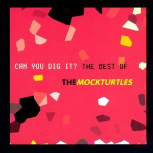 Immagine per 'Can You Dig It? - The Best Of The Mock Turtles'