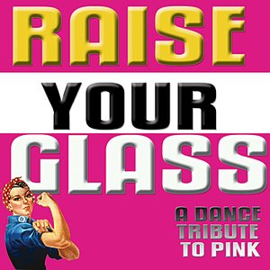 Image for 'Raise Your Glass (A Tribute To Pink)'