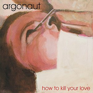 Image for 'How To Kill Your Love'