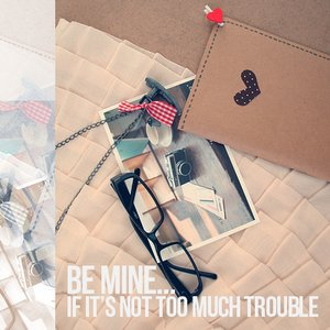 Image pour 'Be Mine... If It's Not Too Much Trouble...'