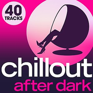 Image for 'Chillout After Dark - 40 Late night luxury Lounge Chillout Grooves'