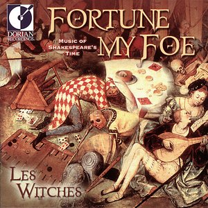 Image for 'Renaissance Music - Dowland, J. / Playford, J. / Praetorius, M. / Webster, M. (Fortune My Foe - Music of Shakespeare's Time) (Les Witches)'