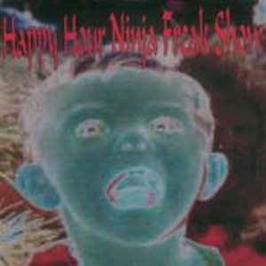 Image for 'happy hour ninja freak show'