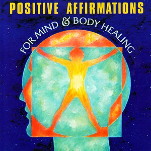 Image for 'Positive Affirmations For Mind & Body Healing'