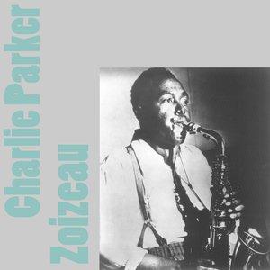 Image for 'Charlie Parker: Zoizeau'