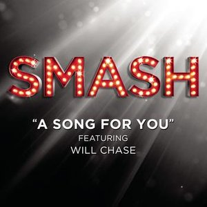 Image for 'A Song For You (SMASH Cast Version featuring Will Chase)'