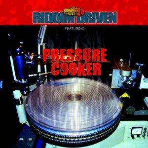 Image for 'RIDDIM DRIVEN - PRESSURE COOKER'