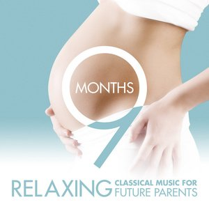 Image for '9 Months - Relaxing Classical Music for Future Parents'