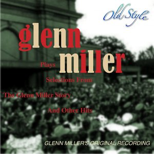 Image for 'Plays Selections from the Glenn Miller Story and Other Hits (Remastered 2012)'