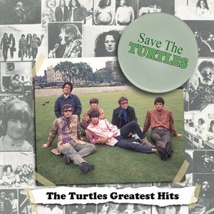 Imagem de 'Save The Turtles:  The Turtles Greatest Hits'