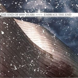 Image for 'The End of 6000 Years / Embrace the End'