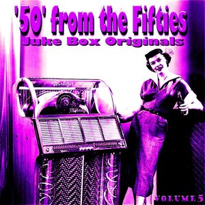 Image pour '50 From The Fifties Juke Box Originals Volume 5'