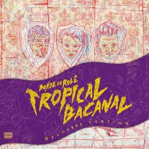 Imagen de 'Tropicalbacanal (Deluxxxe Version)'