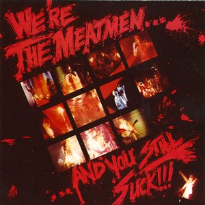 Image for 'We're The Meatmen... And You Still Suck!!!'