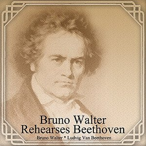 Image for 'Bruno Walter Rehearses Beethoven'