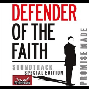 Image for 'Defender of the Faith (Promise Made Special Edition)'