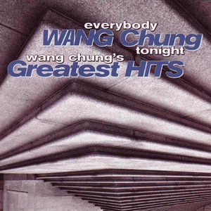 Image for 'Everybody Wang Chung Tonight: Wang Chung's Greatest Hits'
