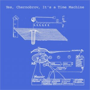 Image for 'Yes, Chernobrov, It's a Time Machine'