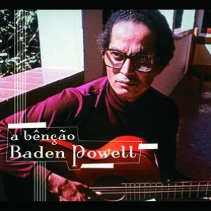 Image for 'Baden Powell - A Bênção Baden Powell'