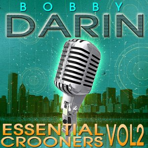 Image for 'Essential Crooners Vol 2 - Bobby Darin - The Greatest Hits (Digitally Remastered)'