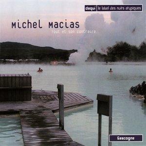 Image for 'Michel Macias, Tout et son contrair'