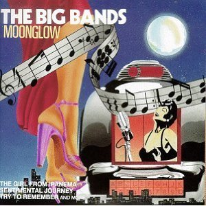 Image for 'The Big Bands Moonglow'
