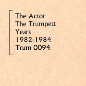 Image for 'The Trumpett Years 1982-1984'