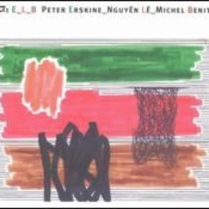Image for 'Peter Erskine, Nguy? L? Michel Benita'
