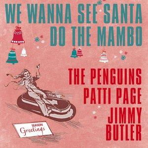 Image for 'We Wanna See Santa Do the Mambo'