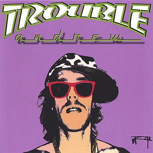 Image for 'Trouble Andrew'