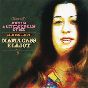 """Dream a Little Dream of Me: The Music of Mama Cass Elliot""的封面"