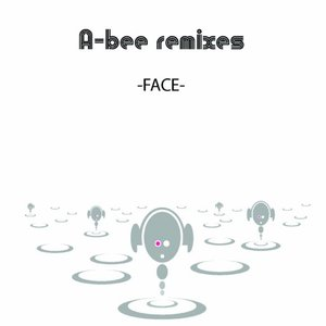 Image for 'A-Bee remixes -FACE-'