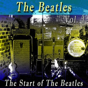Image for 'The Start of the Beatles, Vol. 1'