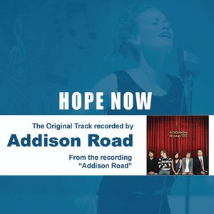 Imagen de 'Hope Now - The Original Accompaniment Track as Performed by Addison Road'