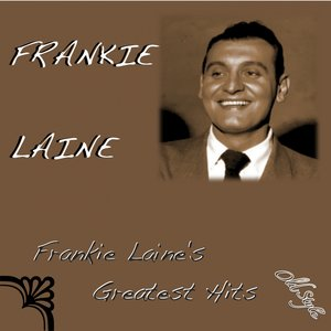 Immagine per 'Frankie Laine's Greatest Hits'