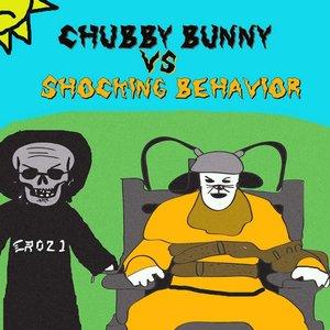 Image for 'Chubby Bunny/Shocking Behavior split'