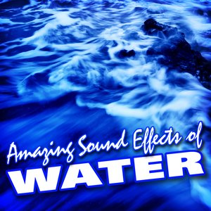 Image for 'Amazing Sound Effects of Water'