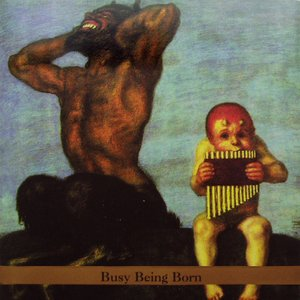 Image for 'Busy Being Born'