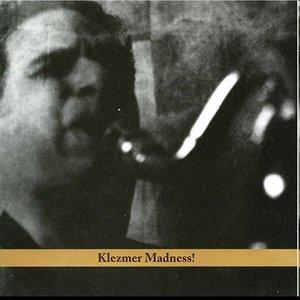 Image for 'Klezmer Madness!'