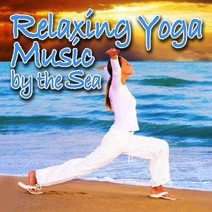 Image for 'Relaxing Yoga Music by the Sea (Nature Sounds and Music)'