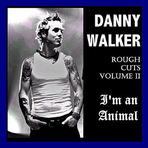 Image for 'Rough Cuts Volume 2 - I'm an Animal'