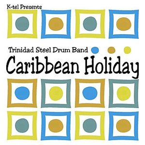 Image for 'K-tel Presents Trinidad Steel Drum Band - Caribbean Holiday'